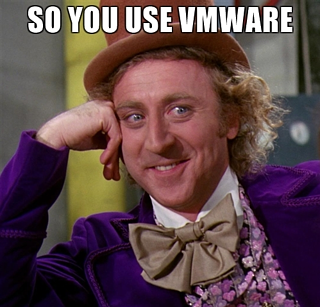 so you use vmware meme.png